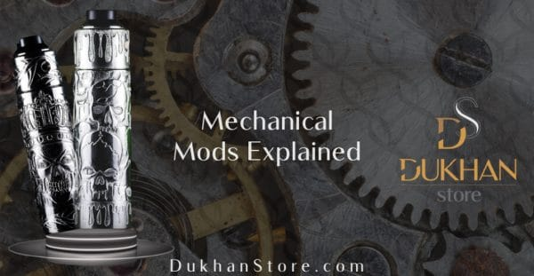 All you need to know about the types of vape mechanical mods and ways to use them in 4 points