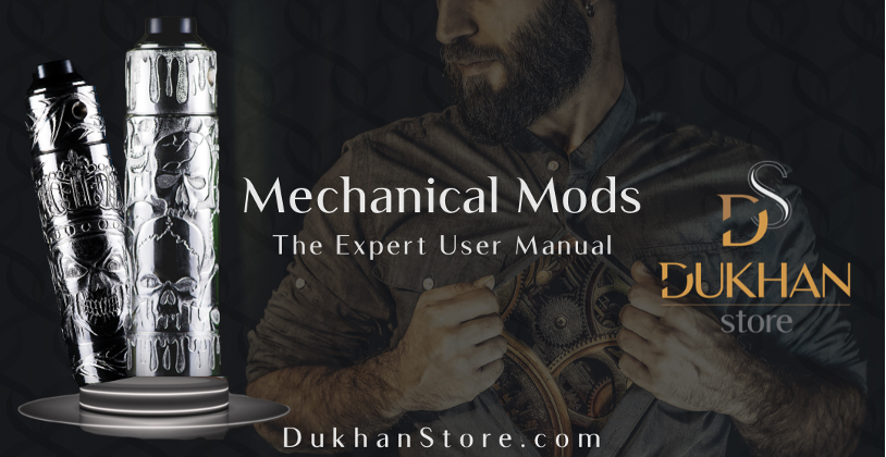 Mechanical Mods: The Expert User Guide